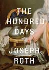 The Hundred Days by Joseph Roth (Hardback, 2014)