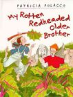 My Rotten Redheaded Older Brother by Patricia Polacco (Hardback)