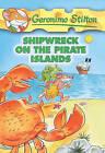 Shipwreck on the Pirate Islands by Geronimo Stilton (Hardback, 2005)