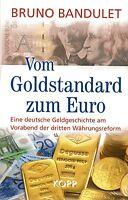 VOM GOLDSTANDARD ZUM EURO - Bruno Bandulet BUCH - KOPP VERLAG - NEU