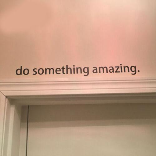 "Inspiring Motto/""Do Something Amazing /""above the Porta Della Wall Vinyl Decal Art"