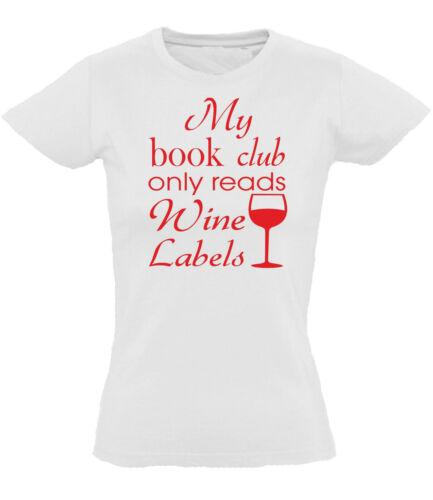 Fun T-shirt femme Book Club Read wine labels Femmes Vin Amusant Proverbes potable W//S