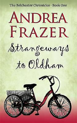Strangeways to Oldham (The Belchester Chronicles) by Frazer, Andrea