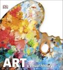 Art: A Visual History by Robert Cumming (Hardback, 2015)