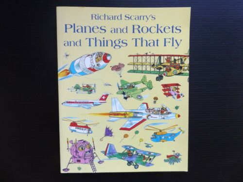 1 of 1 - | @Oz |  PLANES AND ROCKET'S AND THINGS THAT FLY By Richard Scarry (2011), SC