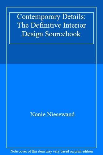 Contemporary Details: The Definitive Interior Design Sourcebook,Nonie Niesewand