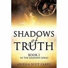 Shadows of Truth 9781629523972 by Ariella Scot Carey Paperback