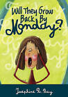 Will They Grow Back by Monday? by Josephine R Bay (Paperback / softback, 2009)