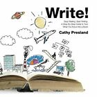 Write! Stop Waiting, Start Writing: A Step-by-Step Guide to Turn What You Know in a Book by Cathy Presland (Paperback, 2013)