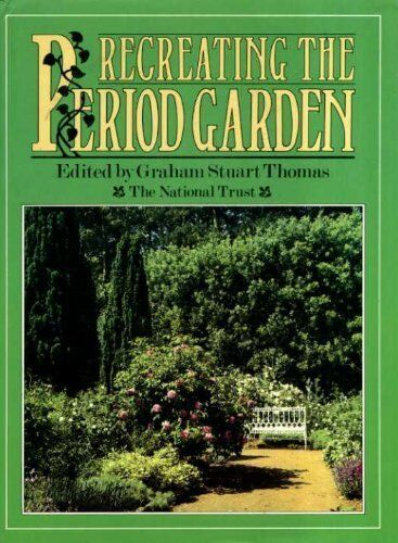 Recreating the Period Garden,Graham Stuart Thomas