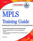 Rick Gallaher's MPLS Training Guide: Building Multi Protocol Label Switching Networks by Rick Gallaher (Paperback, 2004)
