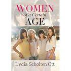 Women of a Certain Age by Lydia Scholten Ott (Hardback, 2013)