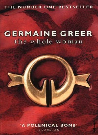 The Whole Woman By Germaine Greer. 9781862300576