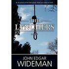 The Lynchers by John Edgar Wideman (Hardback, 2010)