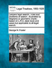 Lawyers Legal Search: Rules and Problems of Search: Illustrated by Diagrams or Geometric Charts: Based on L.R.A. Desk Book and Cases But Applicable to All Legal Search. by George N Foster (Paperback / softback, 2010)