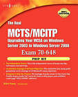 The Real MCTS/MCITP Exam 70-648 Prep Kit: Independent and Complete Self-paced Solutions by Brien Posey (Paperback, 2008)