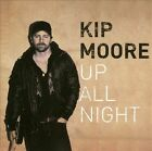 Up All Night * by Kip Moore (CD, 2012, Lost Highway)