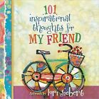 101 Inspirational Thoughts for My Friend by Harvest House Publishers,U.S. (Hardback, 2015)