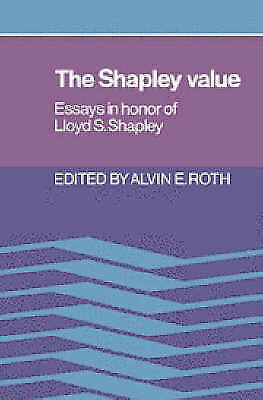 The Shapley Value: Essays in Honor of Lloyd S. Shapley by Cambridge...