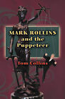 Mark Rollins and the Puppeteer by Tom Collins (Paperback / softback, 2009)