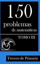 Colección de Problemas para Tercero de Primaria: 150 Problemas de Matemáticas...