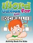 Word Games for Kids (Activity Book for Kids) by Speedy Publishing LLC (Paperback / softback, 2014)