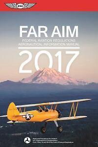 far aim far aim 2017 federal aviation regulations aeronautical rh ebay com aeronautical information manual (aim) paragraph 3-2-4 aeronautical information manual (aim) pdf