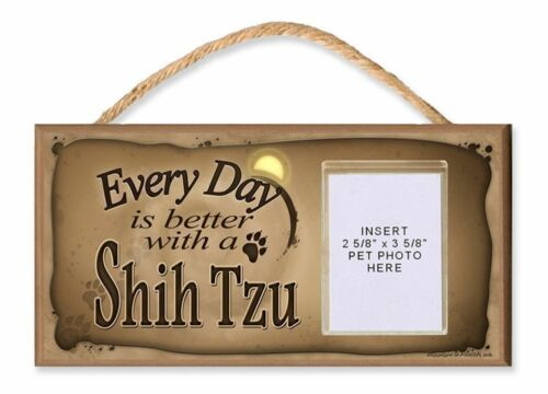 Every Day is Better With a Shih Tzu By DGS With Photo Insert Dog Sign