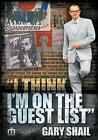 I Think I'm on the Guest List by Gary Shail (Paperback, 2015)
