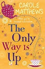 The Only Way is Up by Carole Matthews (Paperback, 2010)
