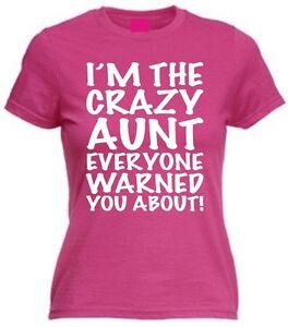 Im The Crazy Aunt Funny T Shirt Present Gift Nephew Niece Slogan