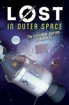 Lost in Outer Space (Lost #2): The Incredible Journey of Apollo 13 by Tod...