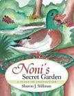 Noni's Secret Garden: A Place of Connection by Sharon J. Stillman (Paperback, 2013)