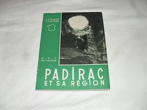 """padirac et sa region , g de lavaur , """"la france illustree""""editions alpina , 1951"""