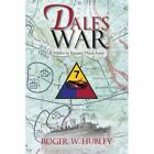 Dale's War: A Soldier in Patton's Third Army by Roger W Hubley (Paperback / softback, 2013)