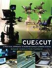 Cue and Cut: A Practical Approach to Working in Multi-camera Studios by Roger Singleton-Turner (Paperback, 2011)