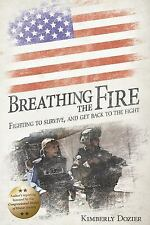 Breathing the Fire: Fighting to Survive, and Get Back to the Fight-ExLibrary