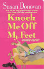 Knock Me Off My Feet by Susan Donovan (Paperback, 2003)