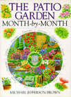 The Patio Garden Month-by-month by Michael Jefferson-Brown (Hardback, 1997)