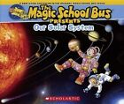 Our Solar System: A Nonfiction Companion to the Original Magic School Bus Series by Joanna Cole (Hardback, 2014)