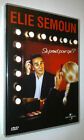 DVD ELIE SEMOUN - SE PREND POUR QUI? - CASINO DE PARIS 2006