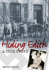 Hiding Edith by Kathy Kacer (Paperback, 2009)