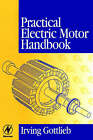 Practical Electric Motor Handbook by Irving M. Gottlieb (Paperback, 1997)