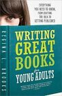 Writing Great Books for Young Adults: Everything You Need to Know, from Crafting the Idea to Getting Published by Regina L Brooks (Paperback / softback, 2015)