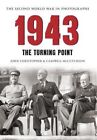 1943 The Second World War in Photographs: The Turning Point by John Christopher, Campbell McCutcheon (Paperback, 2015)