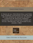 A Table of All the Principall Matters and Wordes Conteined in the Booke of the Office of Iustices of Peace Compiled by Master Lambard Digested and Contriued Vnder Apt Titles, Obseruing the Alphabeticall Order (1583) by Christopher Powell (Paperback / softback, 2010)