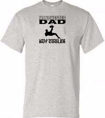 Manchester dad football t shirt add size and colour from menu