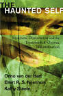 The Haunted Self: Structural Dissociation and the Treatment of Chronic Traumatization by Ellert R. S. Nijenhuis, Onno van der Hart, Kathy Steele (Hardback, 2006)