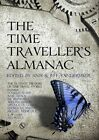 The Time Traveller's Almanac: The Ultimate Treasury of Time Travel Fiction - Brought to You from the Future by Head of Zeus (Hardback, 2013)
