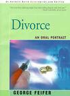 Divorce: An Oral Portrait by George Feifer (Paperback / softback, 2001)